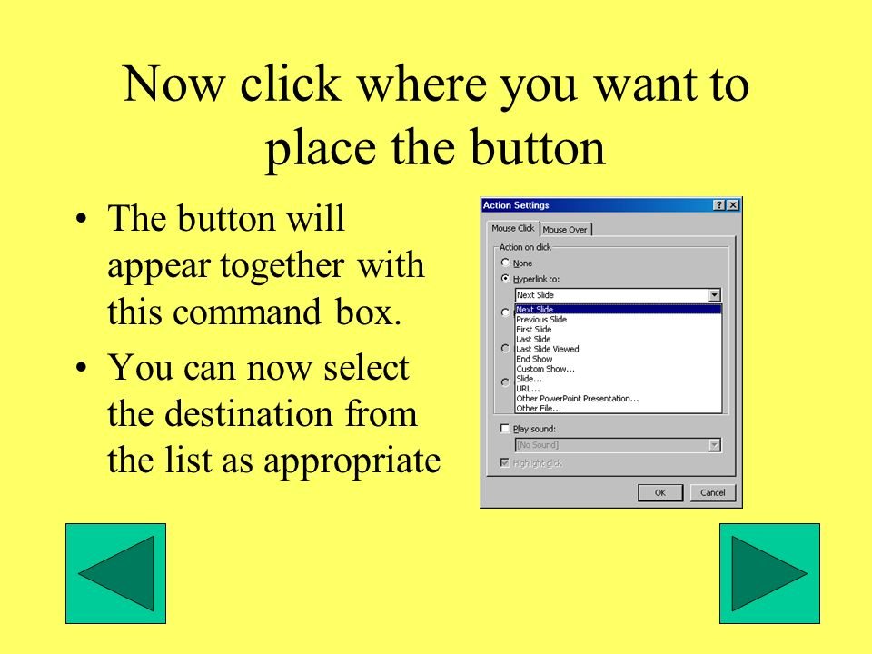 Now click where you want to place the button The button will appear together with this command box.