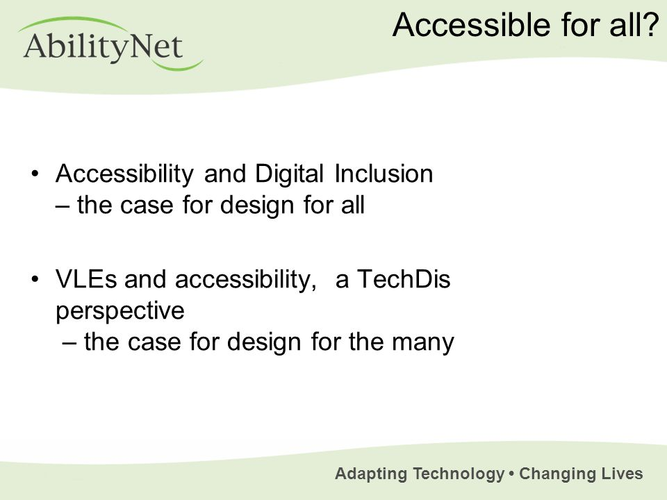 Adapting Technology Changing Lives Accessible for all.
