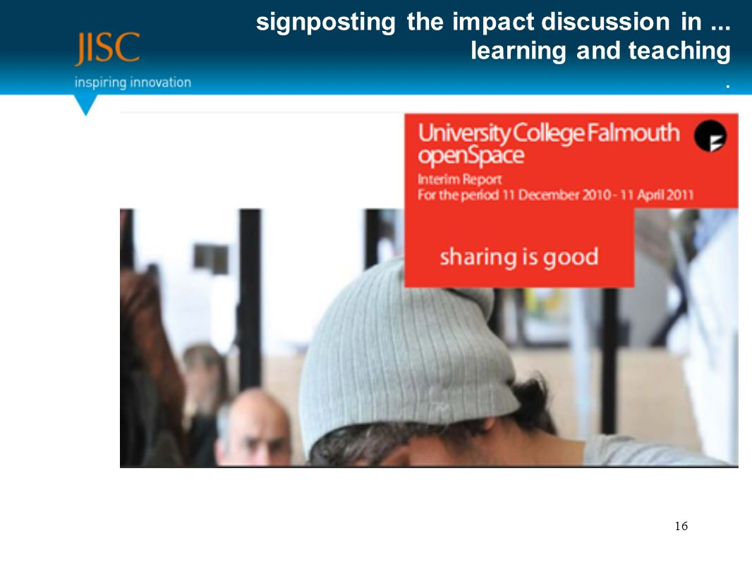 signposting the impact discussion in... learning and teaching. 16