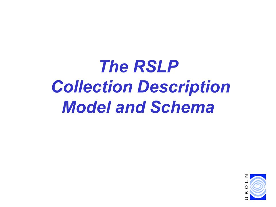 The RSLP Collection Description Model and Schema