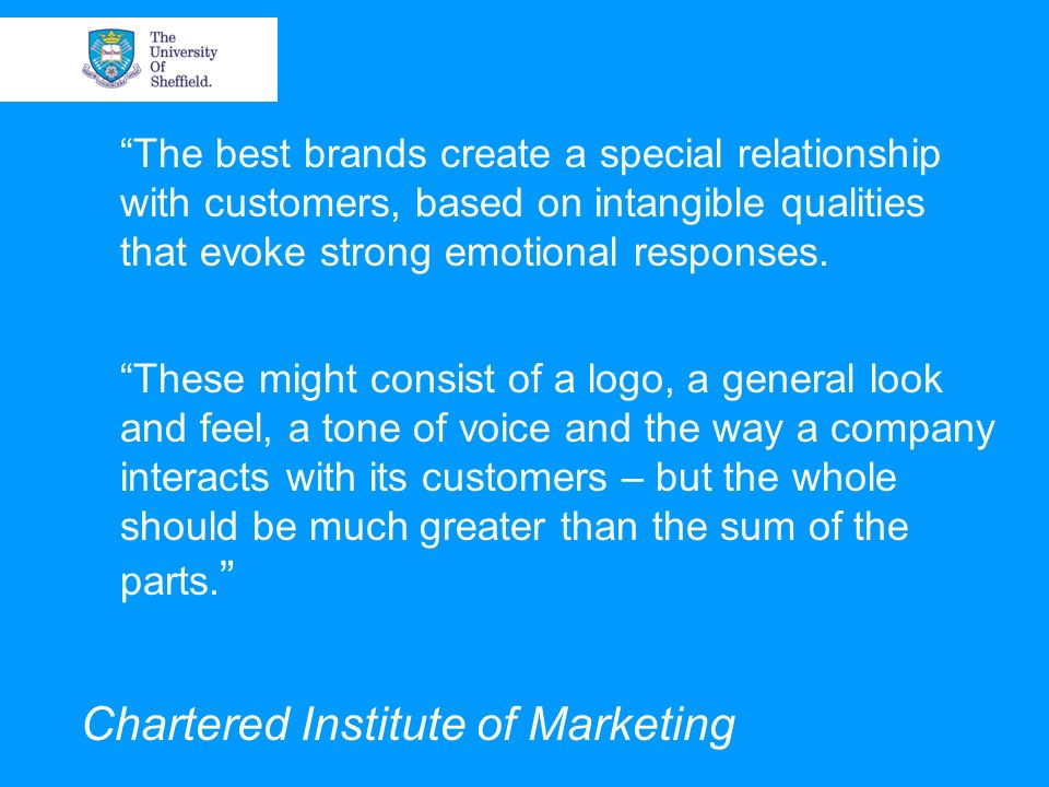The best brands create a special relationship with customers, based on intangible qualities that evoke strong emotional responses.