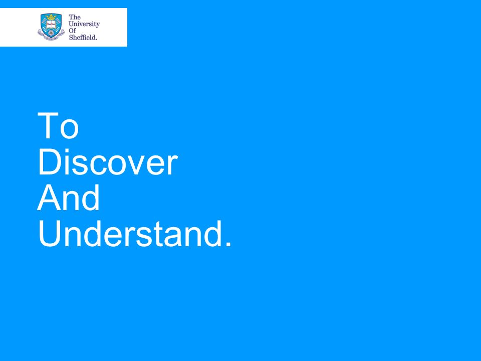 To Discover And Understand.