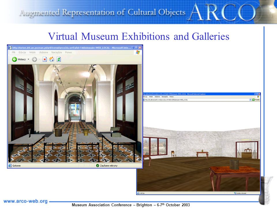 Museum Association Conference – Brighton – 6-7 th October 2003 Virtual Museum Exhibitions and Galleries