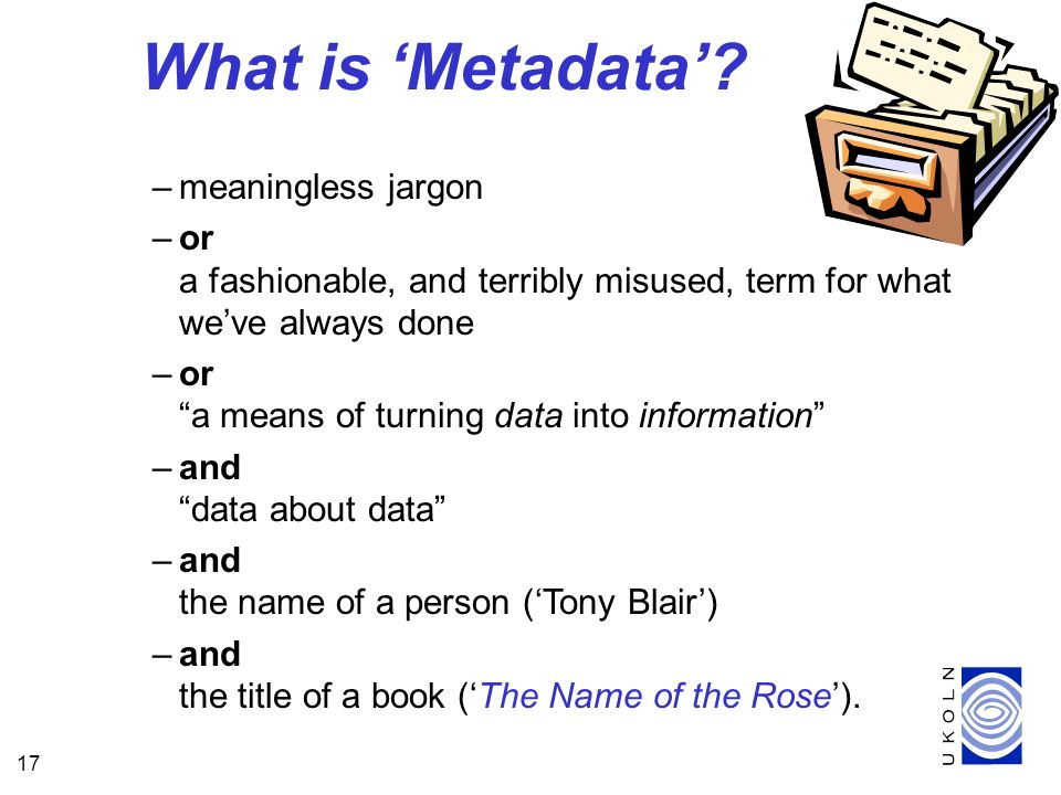 17 What is Metadata.