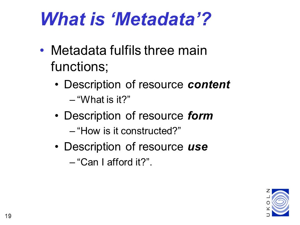 19 What is Metadata.
