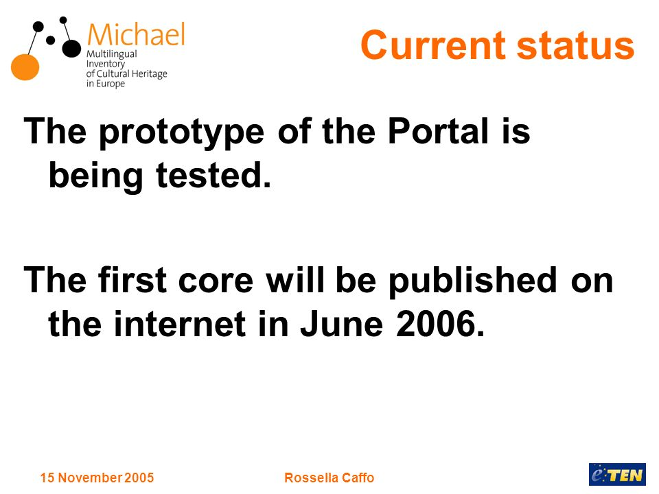 15 November 2005Rossella Caffo The prototype of the Portal is being tested.