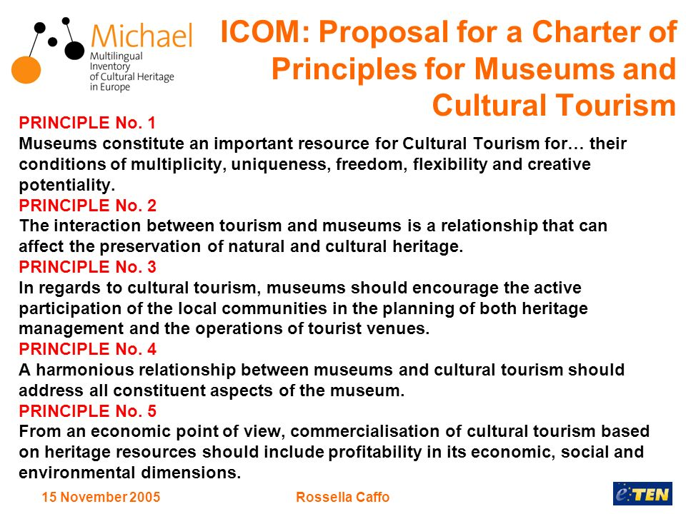 15 November 2005Rossella Caffo ICOM: Proposal for a Charter of Principles for Museums and Cultural Tourism PRINCIPLE No.