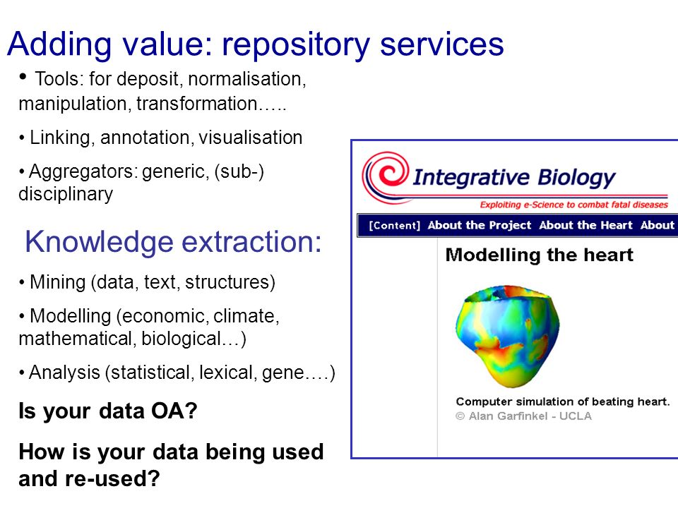 Adding value: repository services Tools: for deposit, normalisation, manipulation, transformation…..