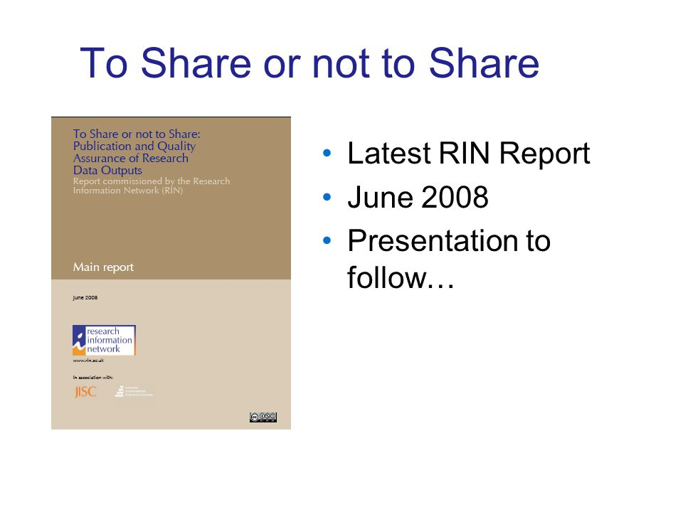 To Share or not to Share Latest RIN Report June 2008 Presentation to follow…