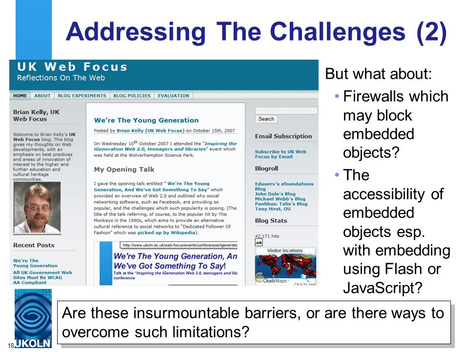 18 Addressing The Challenges (2) But what about: Firewalls which may block embedded objects.
