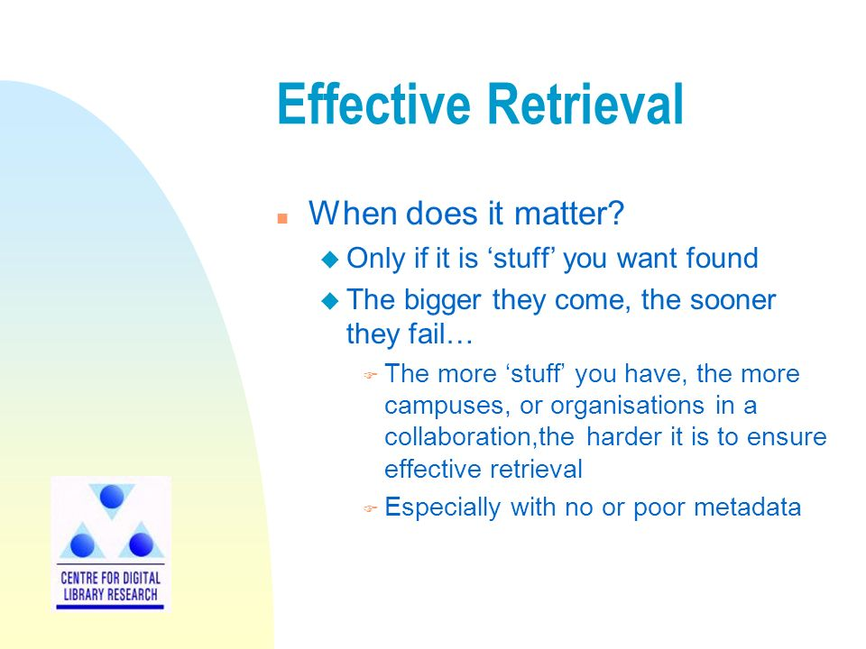 Effective Retrieval n When does it matter.