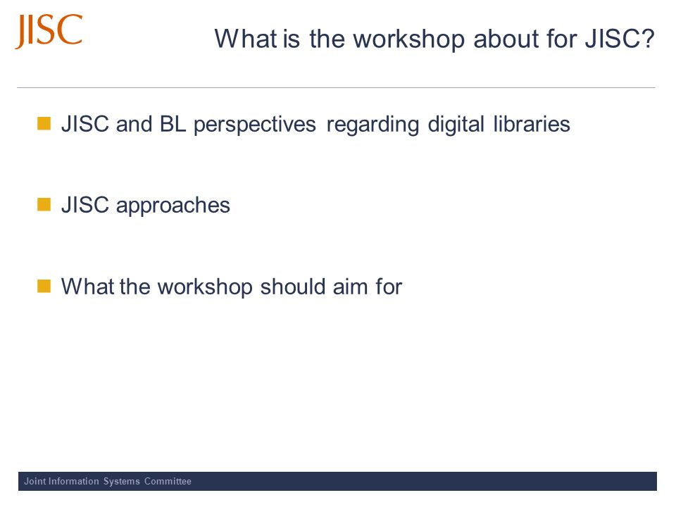 Joint Information Systems Committee What is the workshop about for JISC.