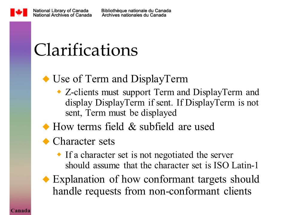 Canada Clarifications Use of Term and DisplayTerm Z-clients must support Term and DisplayTerm and display DisplayTerm if sent.