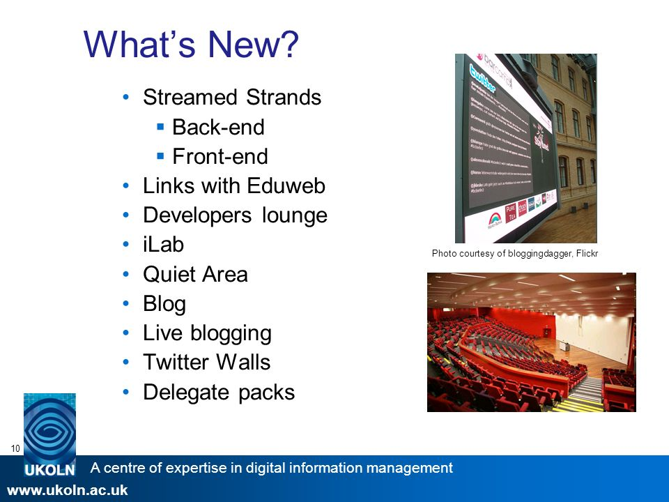 A centre of expertise in digital information management www.ukoln.ac.uk 10 Whats New.