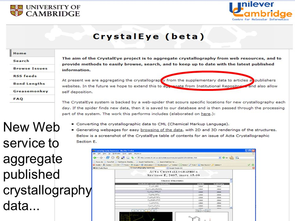 A centre of expertise in digital information management www.ukoln.ac.uk Slide of data services : CrystalEye, Crystal Web, Chemxseer etc search structures check PMR stuff aggregate, syndiucate, filter etc.