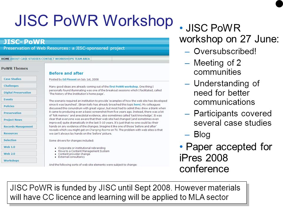 JISC PoWR Workshop JISC PoWR workshop on 27 June: –Oversubscribed.