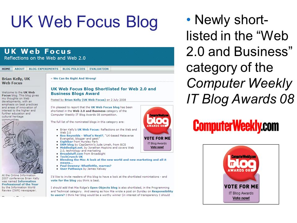 UK Web Focus Blog Newly short- listed in the Web 2.0 and Business category of the Computer Weekly IT Blog Awards 08