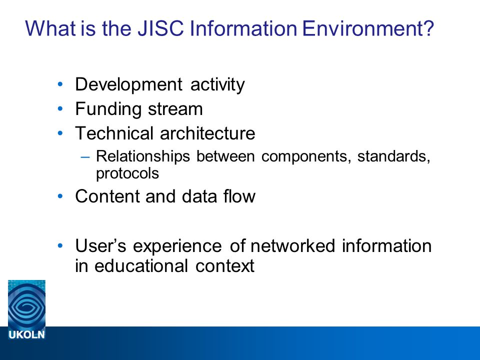 What is the JISC Information Environment.