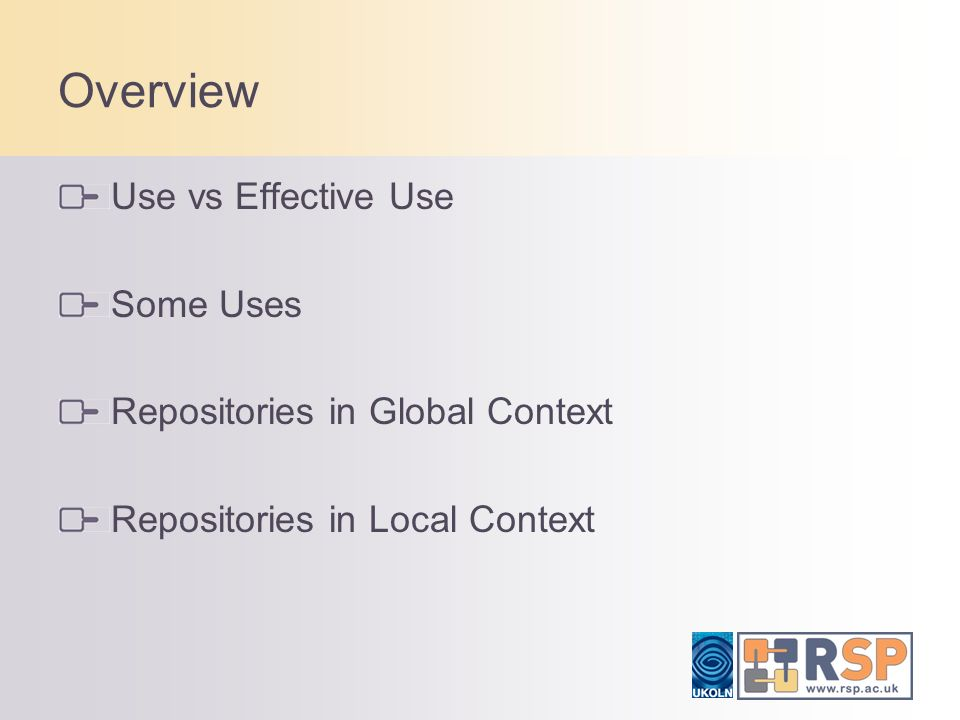 Overview Use vs Effective Use Some Uses Repositories in Global Context Repositories in Local Context