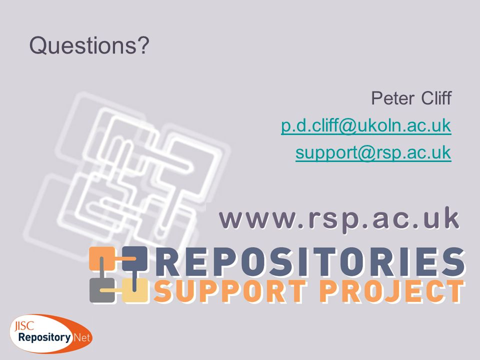 Peter Cliff p.d.cliff@ukoln.ac.uk support@rsp.ac.uk Questions