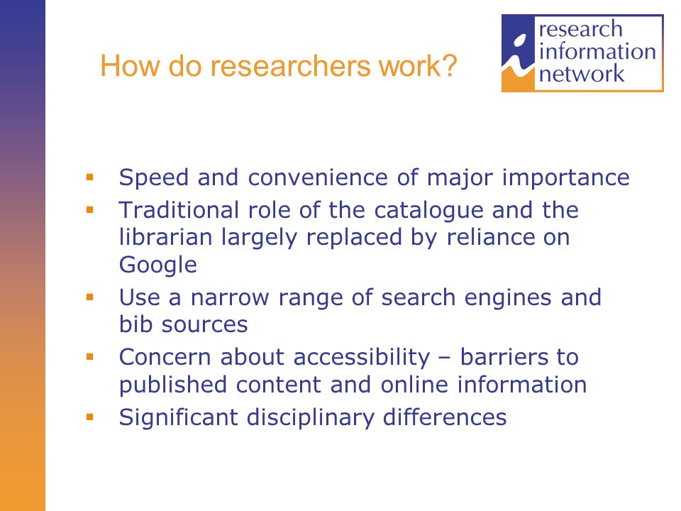 How do researchers work.