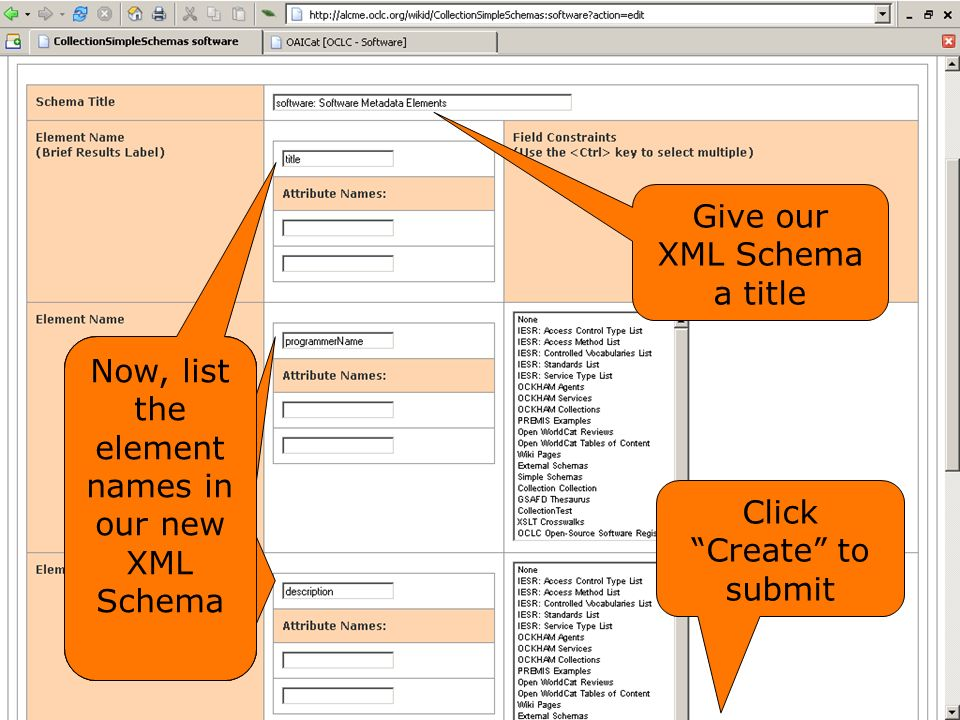 Give our XML Schema a title Click Create to submit Now, list the element names in our new XML Schema