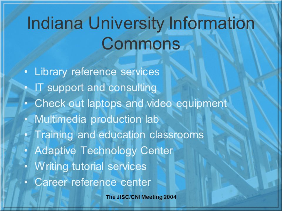 Indiana University Information Commons Library reference services IT support and consulting Check out laptops and video equipment Multimedia production lab Training and education classrooms Adaptive Technology Center Writing tutorial services Career reference center