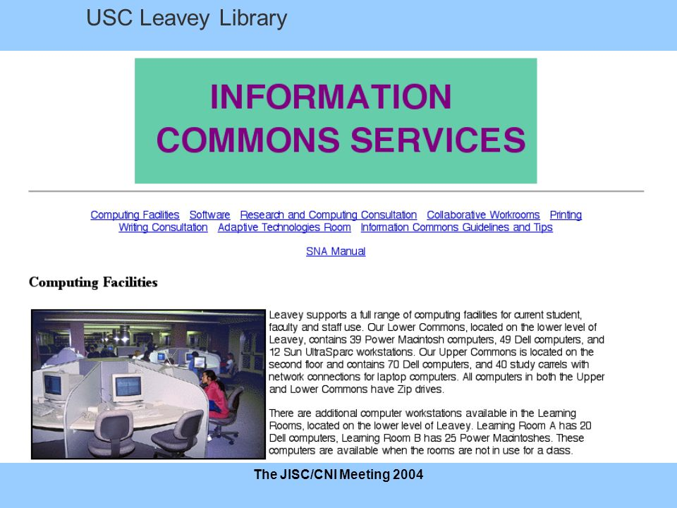 The JISC/CNI Meeting 2004 USC Leavey Library