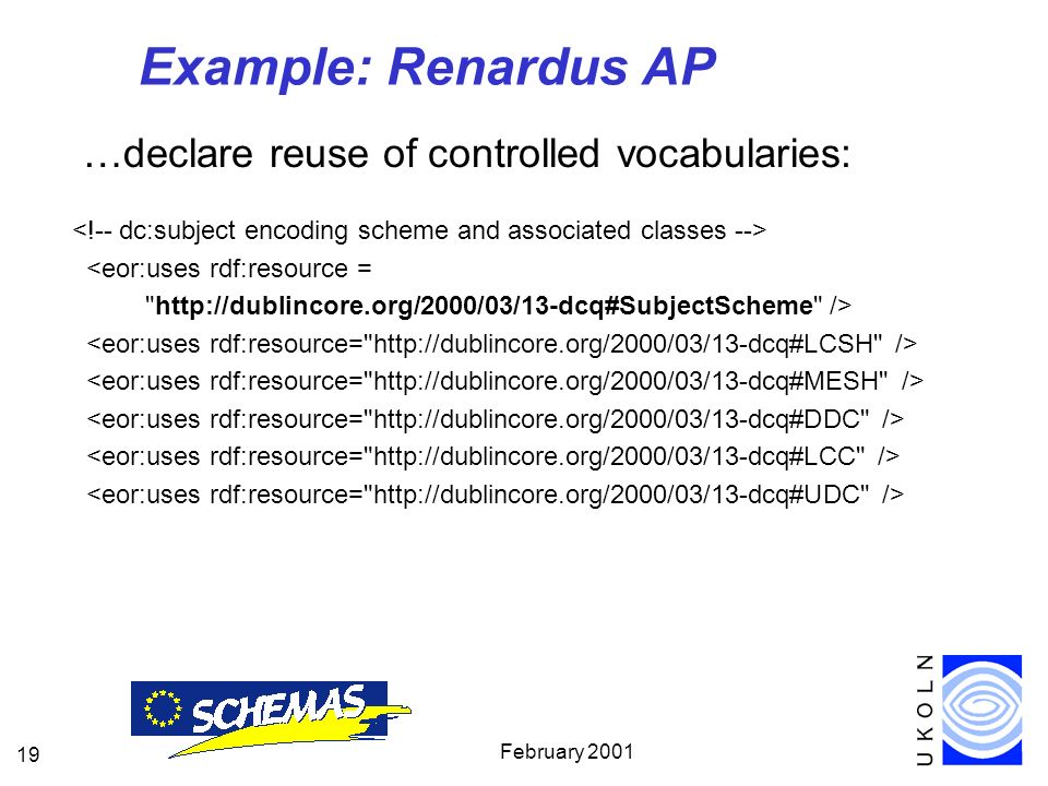 February Example: Renardus AP …declare reuse of controlled vocabularies: <eor:uses rdf:resource =   />