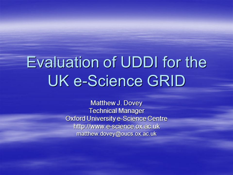 Evaluation of UDDI for the UK e-Science GRID Matthew J.