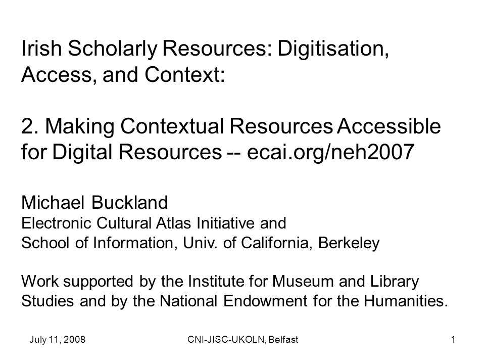 July 11, 2008CNI-JISC-UKOLN, Belfast1 Irish Scholarly Resources: Digitisation, Access, and Context: 2.