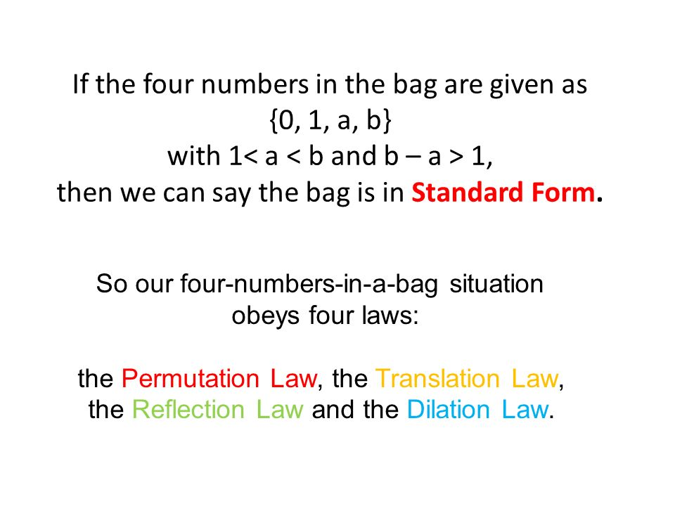 If the four numbers in the bag are given as {0, 1, a, b} with 1 1, then we can say the bag is in Standard Form.