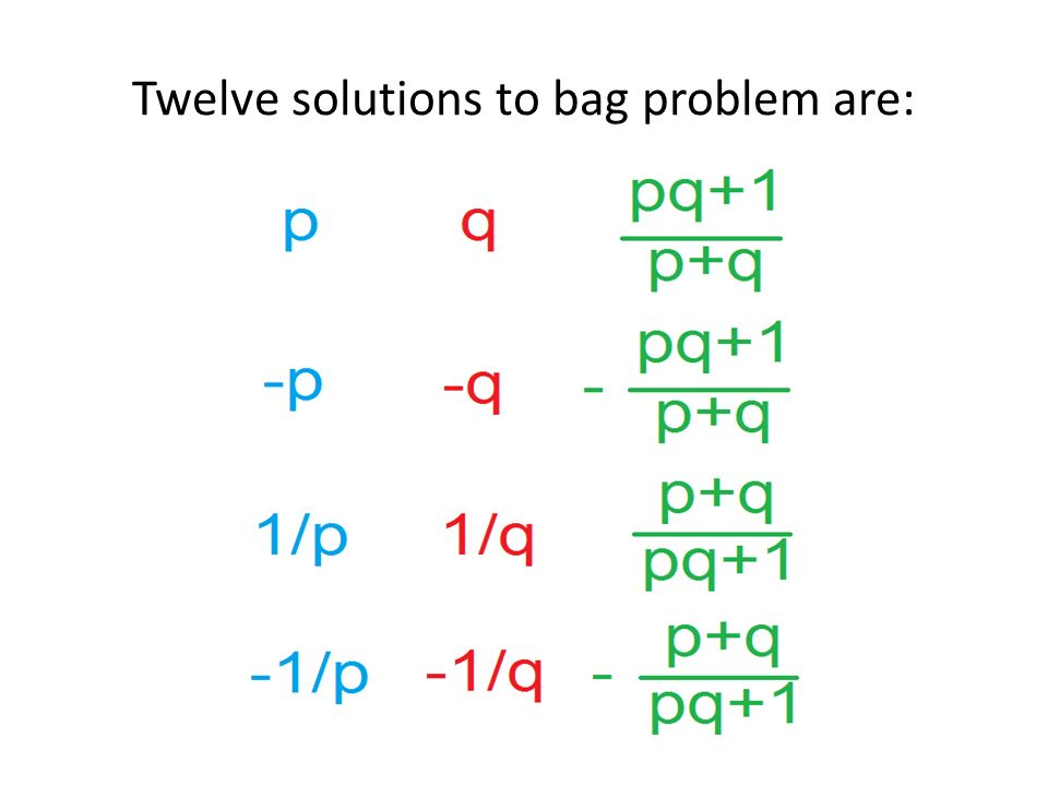 Twelve solutions to bag problem are: