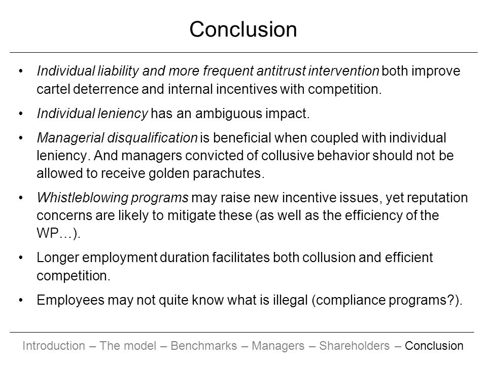 Conclusion Individual liability and more frequent antitrust intervention both improve cartel deterrence and internal incentives with competition.