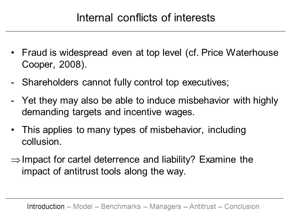 Internal conflicts of interests Fraud is widespread even at top level (cf.