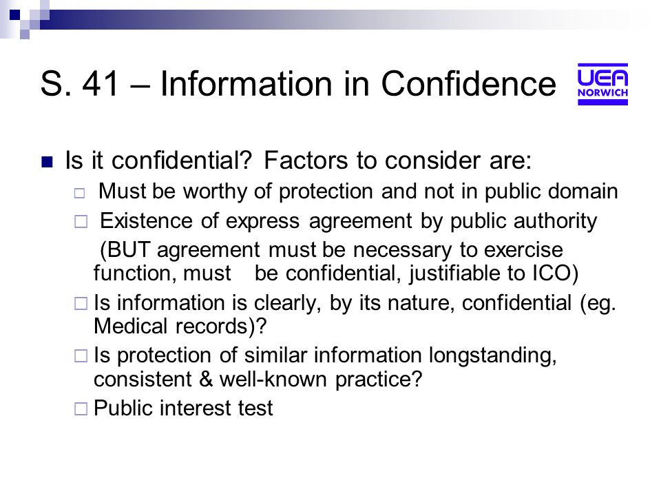 S. 41 – Information in Confidence Is it confidential.