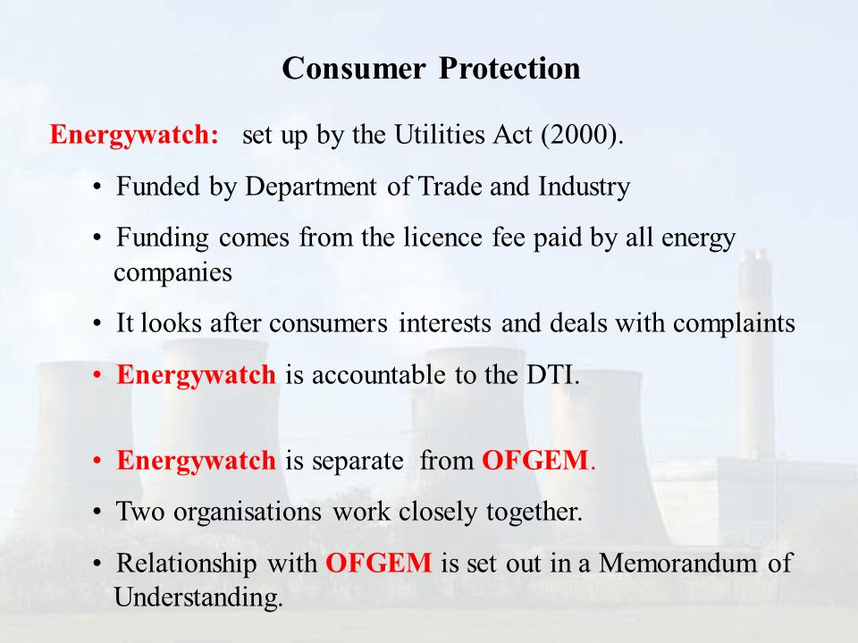 Energywatch: set up by the Utilities Act (2000).