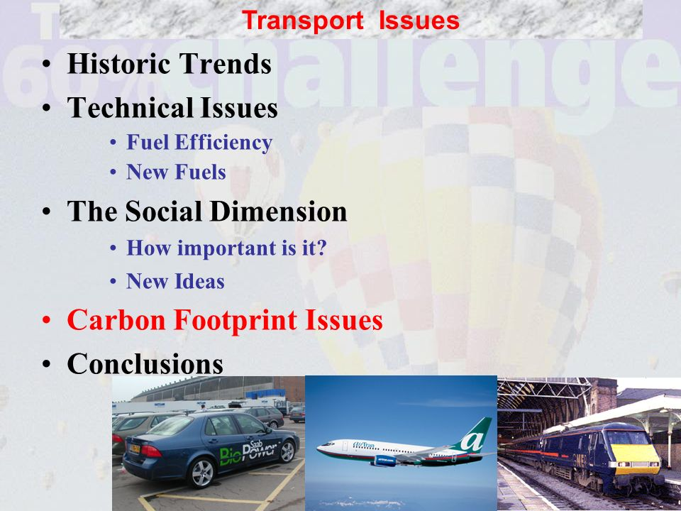 25 Historic Trends Technical Issues Fuel Efficiency New Fuels The Social Dimension How important is it.