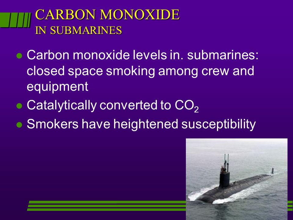 CARBON MONOXIDE IN SUBMARINES l Carbon monoxide levels in.