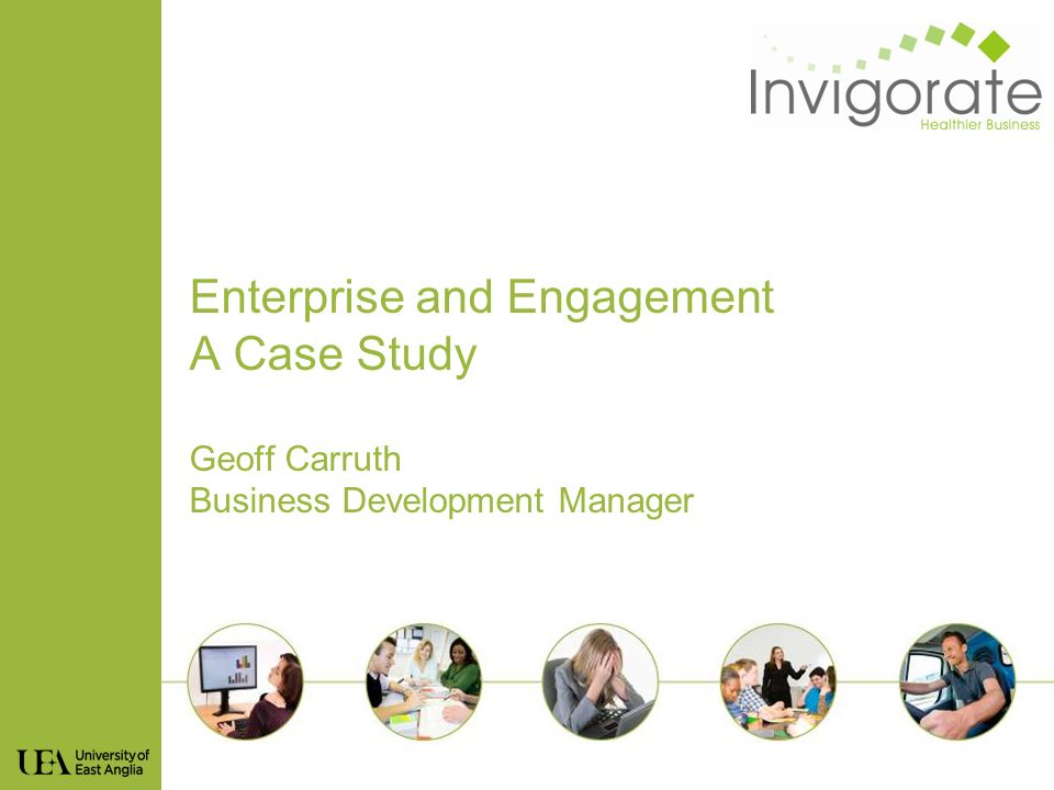 Enterprise and Engagement A Case Study Geoff Carruth Business Development Manager