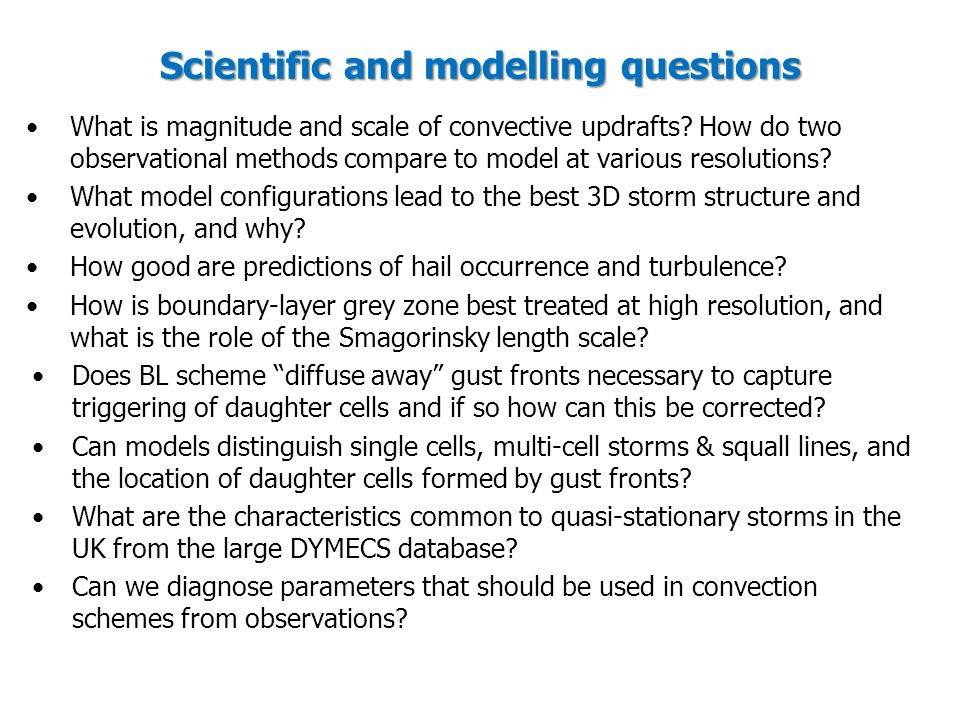 Scientific and modelling questions What is magnitude and scale of convective updrafts.