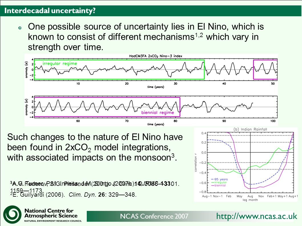 http://www.ncas.ac.uk NCAS Conference 2007 Interdecadal uncertainty.