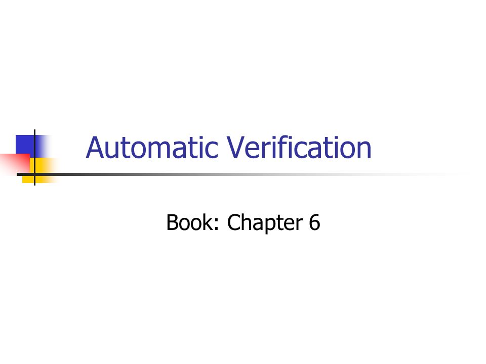Automatic Verification Book: Chapter 6
