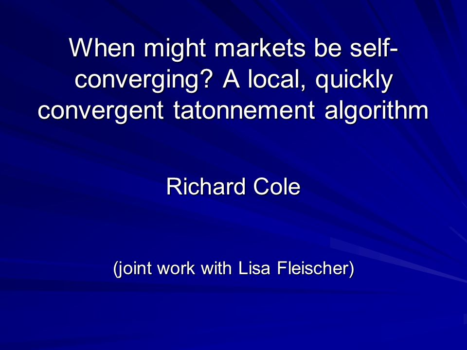 When might markets be self- converging.
