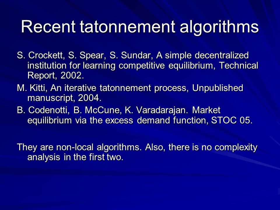 Recent tatonnement algorithms S. Crockett, S. Spear, S.