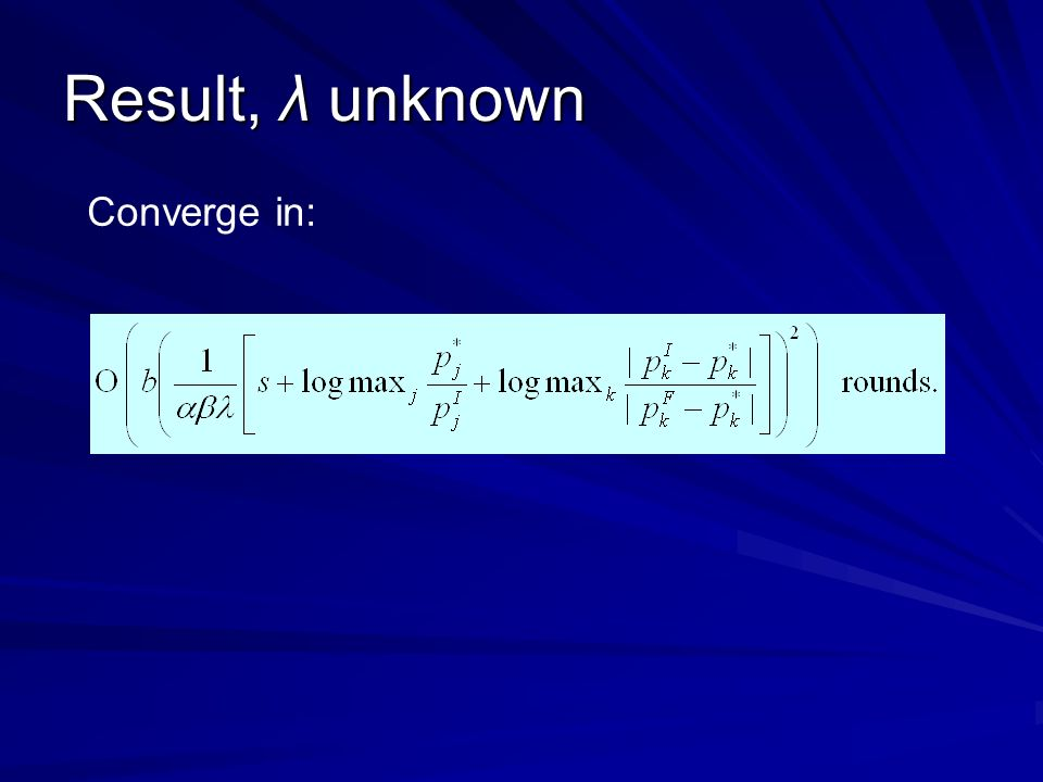 Result, λ unknown Converge in: