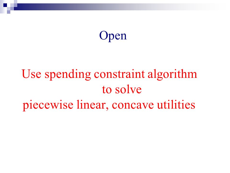 Use spending constraint algorithm to solve piecewise linear, concave utilities Open