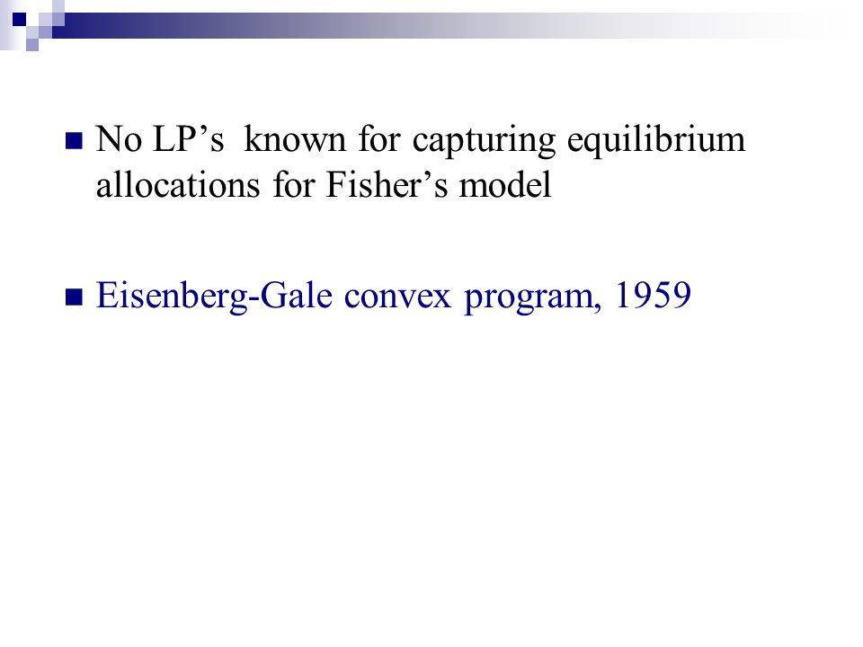 No LPs known for capturing equilibrium allocations for Fishers model Eisenberg-Gale convex program, 1959