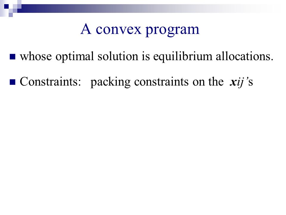 A convex program whose optimal solution is equilibrium allocations.