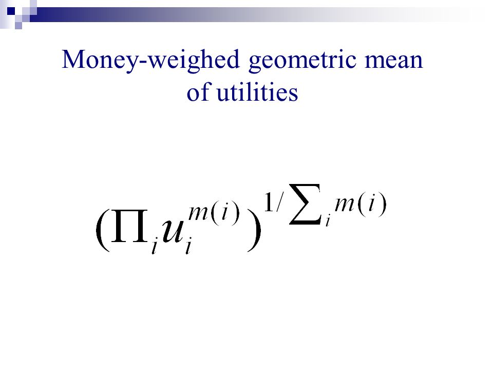 Money-weighed geometric mean of utilities